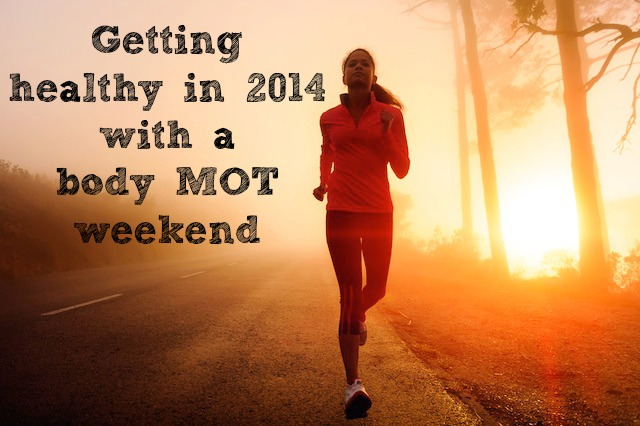 Getting healthy for 2014 with a Body MOT Weekend