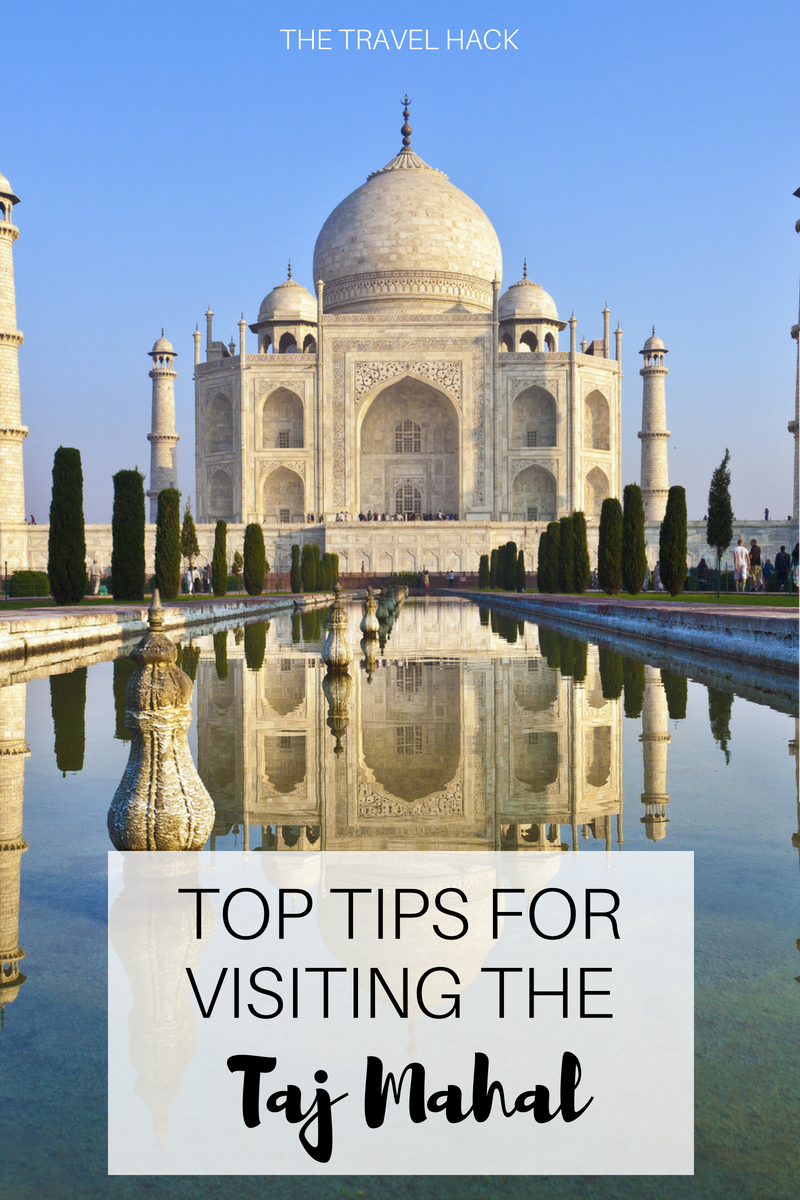 Top tips for visiting the Taj Mahal