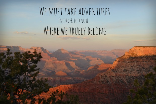 60 Best Adventure Quotes And Sayings: Sunrise, Sunset And Adventures In The Grand Canyon