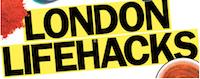 London life hacks