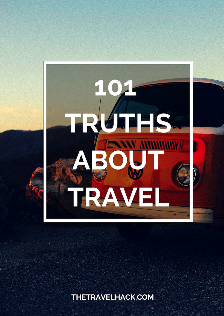 101 truths about travel | The Travel Hack