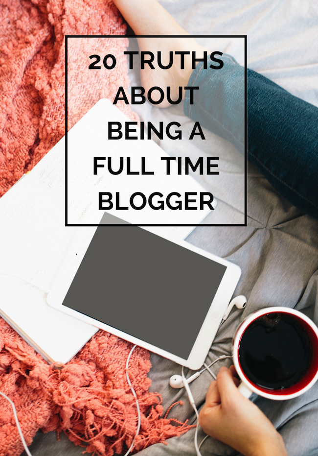 20 truths about being a full time blogger