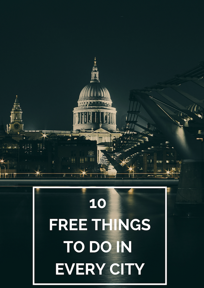 Free things to do in every city | The Travel Hack