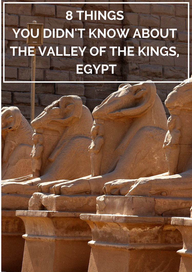 Things you didn't know about the Valley of the Kings in Egypt