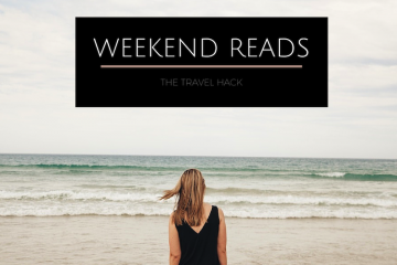 Weekend reads on The Travel Hack