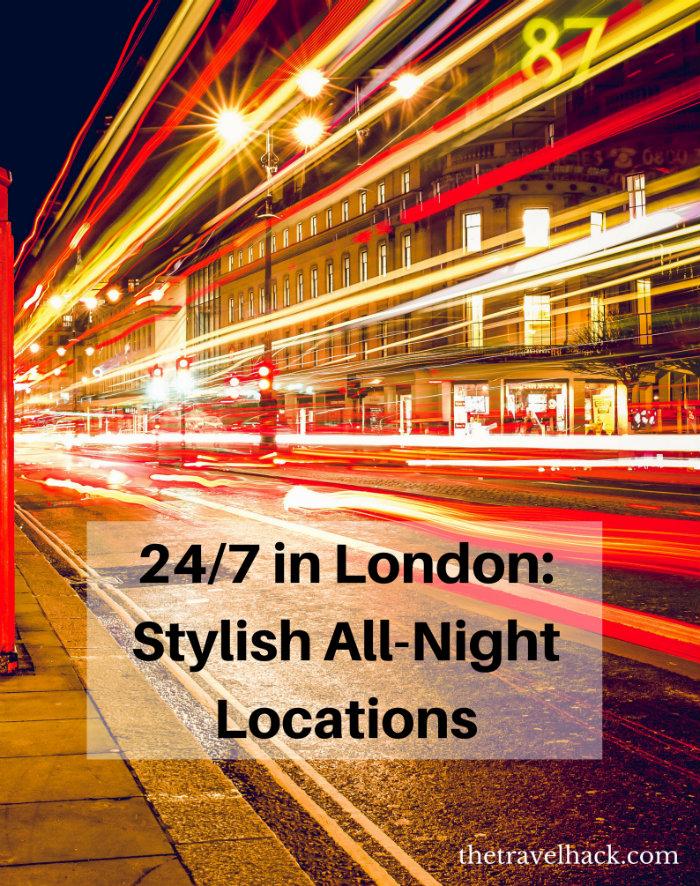 24 hour restaurants in London