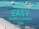 Easy health and fitness tips