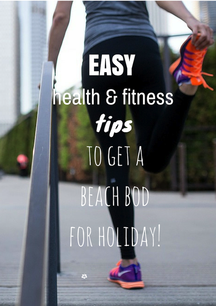 Health and fitness tips to get a beach bod for holiday