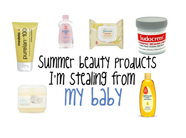Summer beauty products I'm stealing from my baby