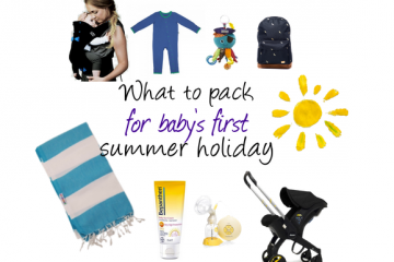 What to pack for baby's first summer holiday