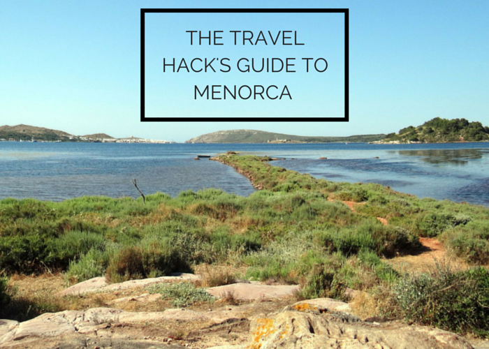 The Travel Hack's Guide to Menorca