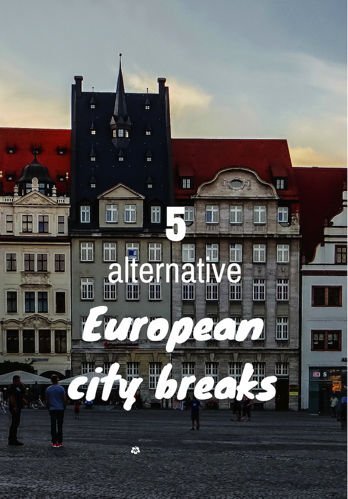 5 alternative European city breaks
