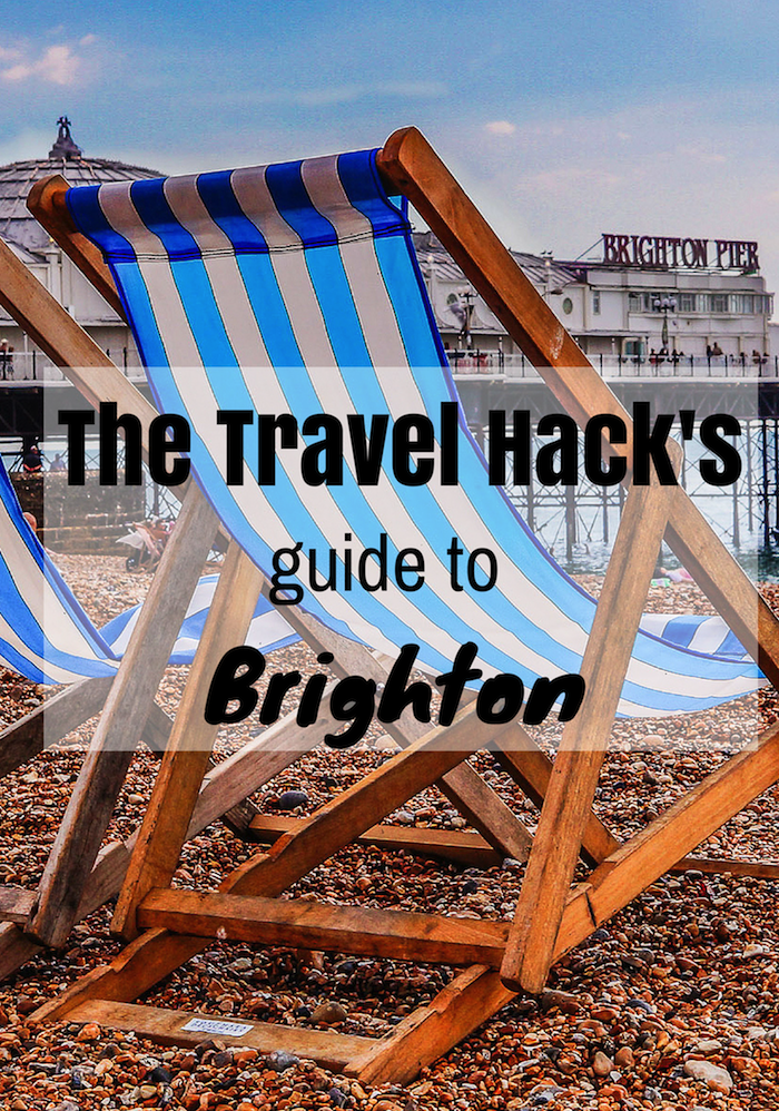 The Travel Hack's Guide to Brighton