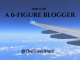 How to be a 6 figure blogger slide | The Travel Hack