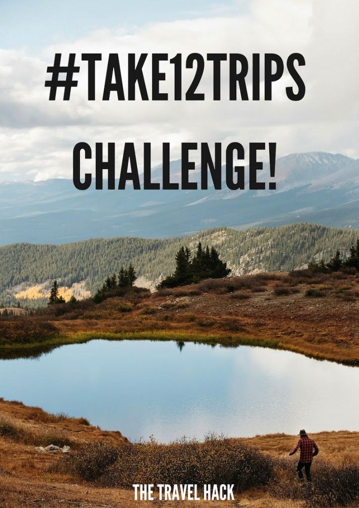 #TAKE12TRIPS challenge