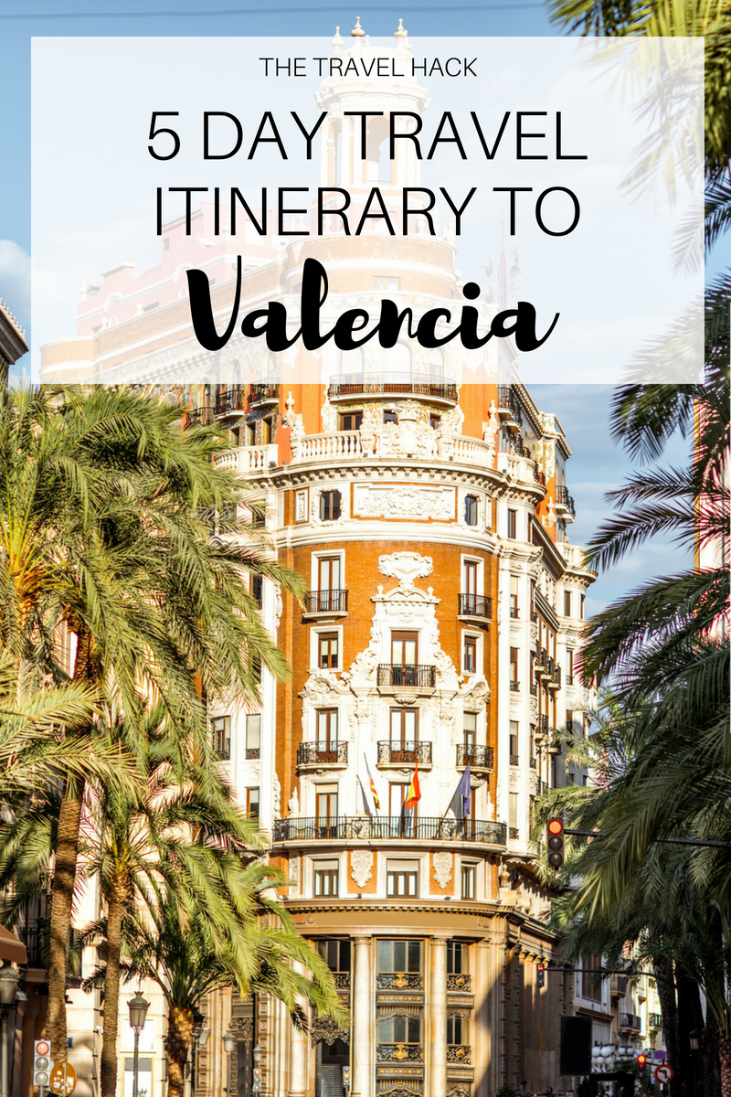 five day travel itinerary to Valencia