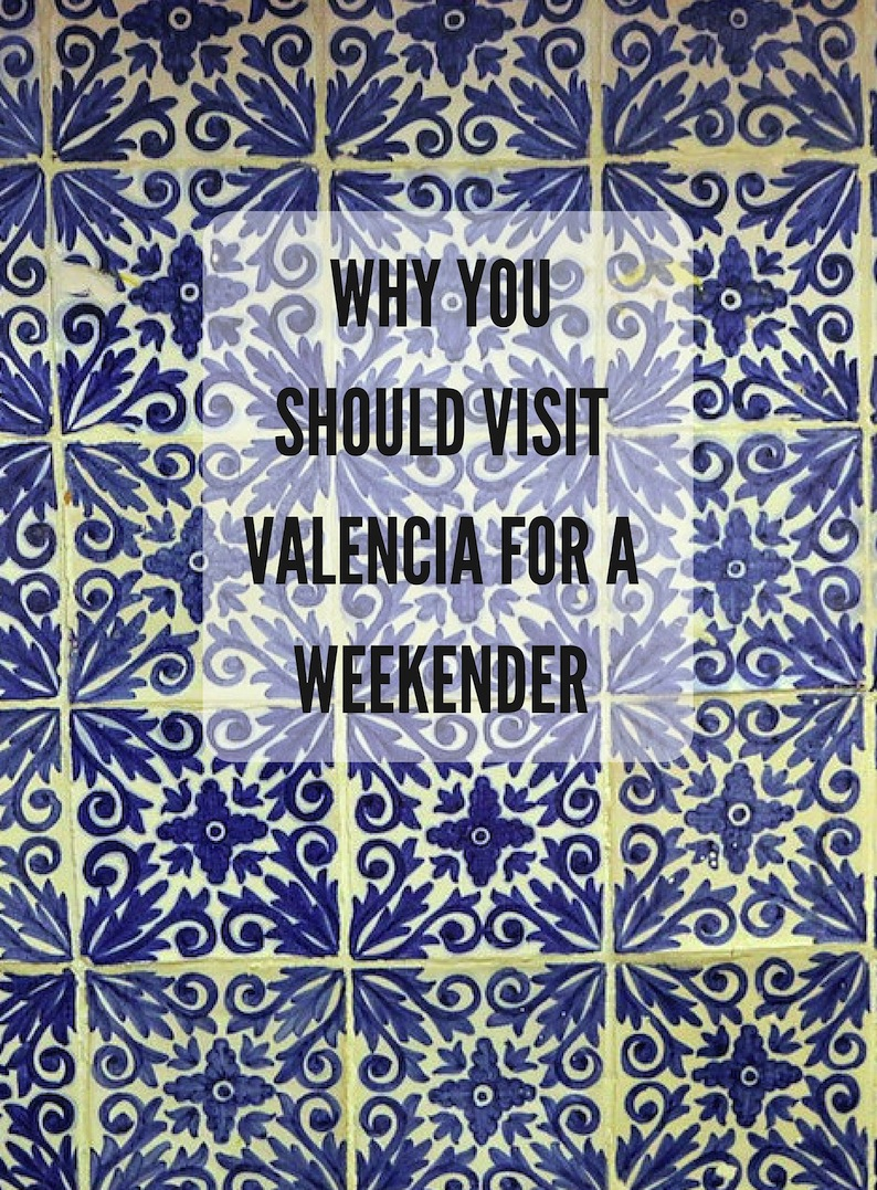 visit valencia for a weekender