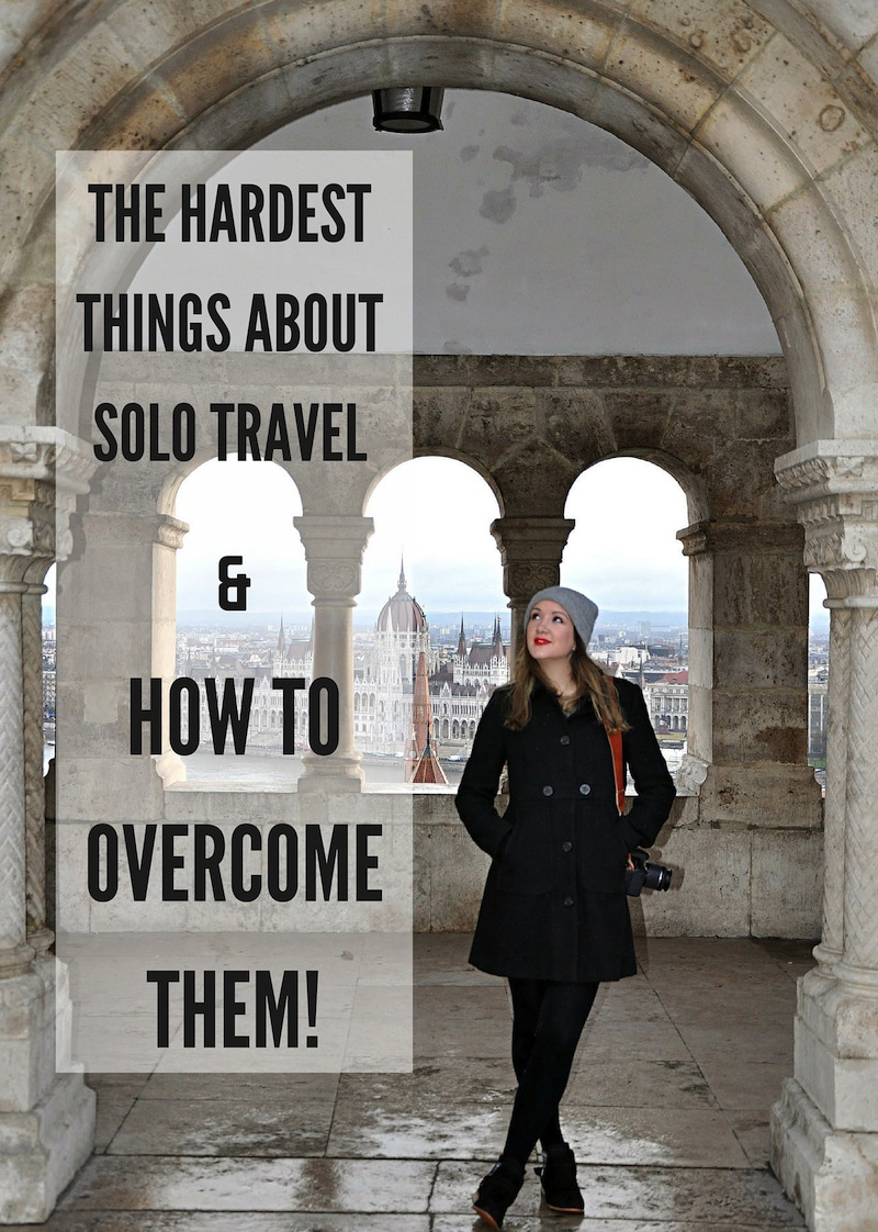 The hardest things about solo travel and how to overcome them