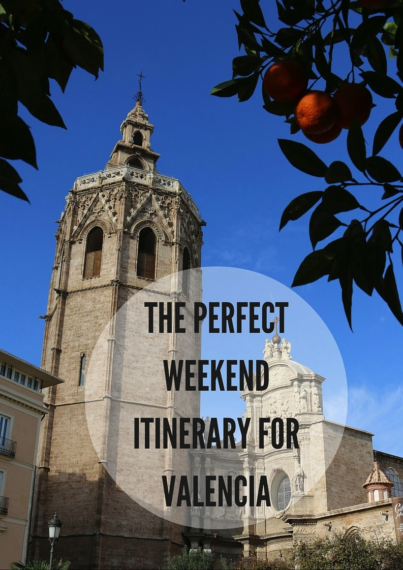 The perfect weekend itinerary for Valencia