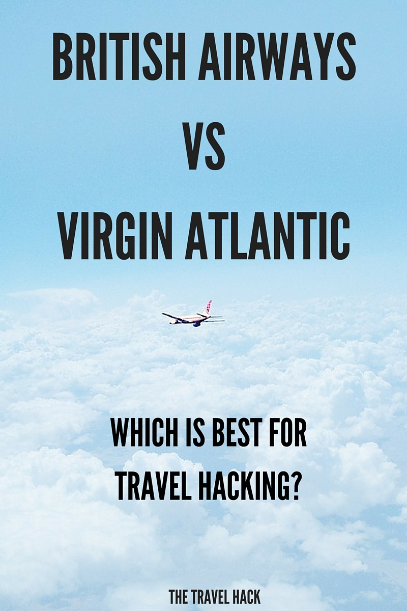 British Airways Vs Virgin Atlantic- which is the best for travel hacking?