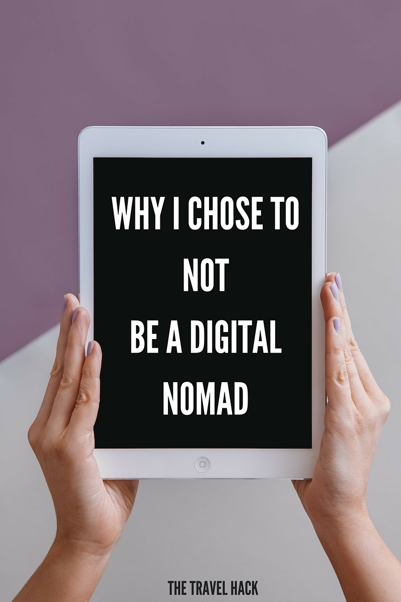 Why I chose to not be a digital nomad