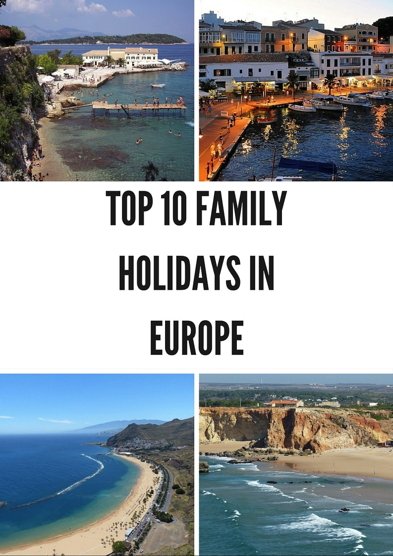 top 10 family holidays in Europe