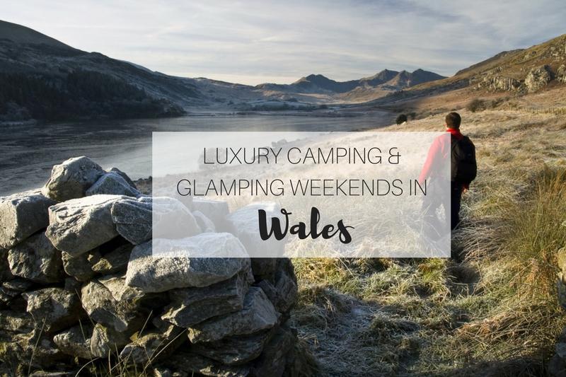 Luxury camping weekends in Wales