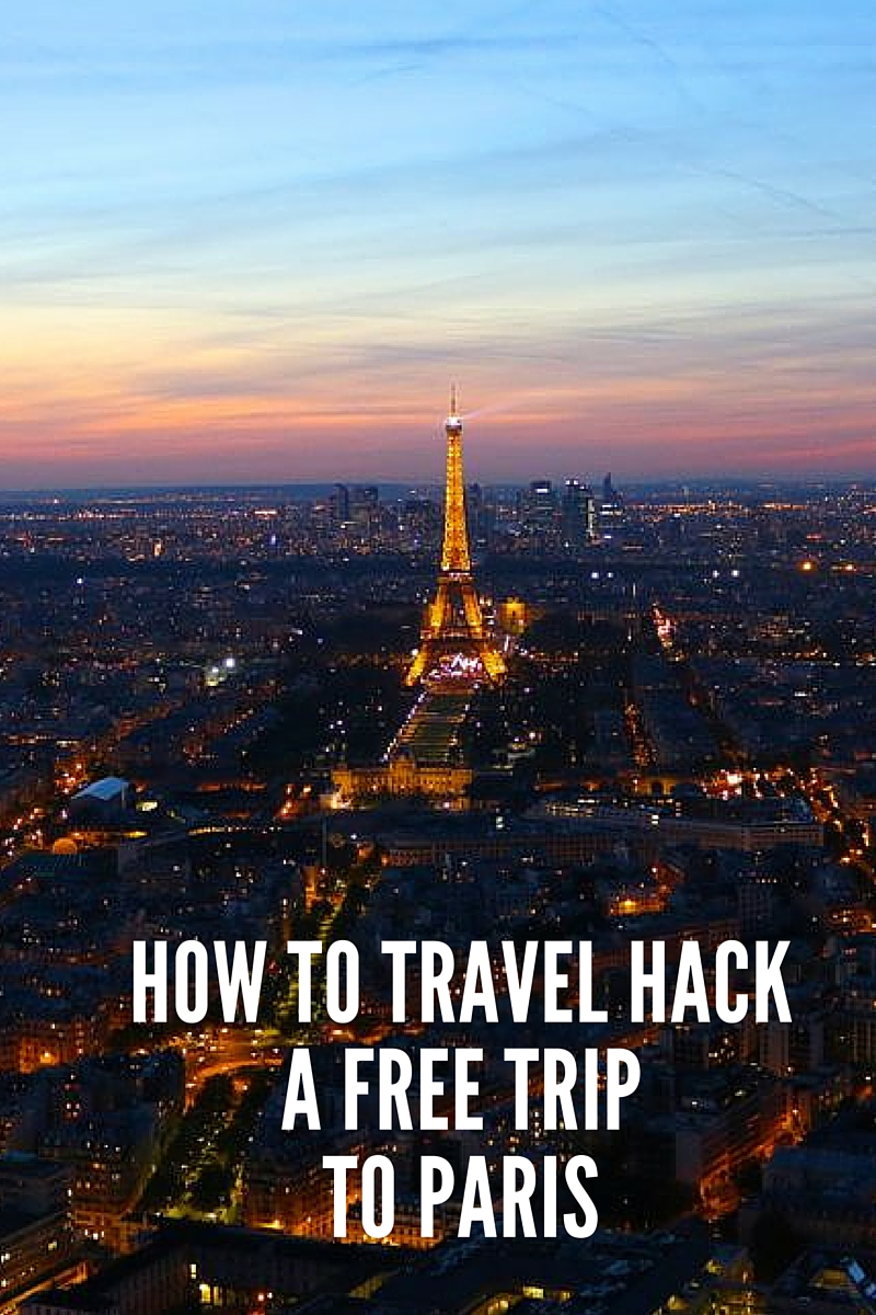 How to travel hack a free trip to Paris