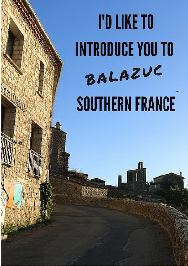 I'd like to introduce you to Balazuc in Southern France
