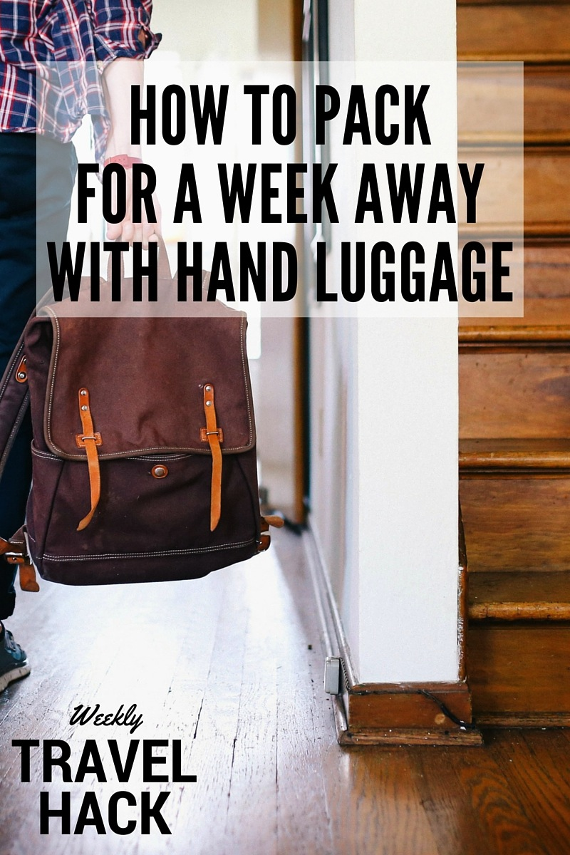 How To Pack For A Week Away With Just Hand Luggage