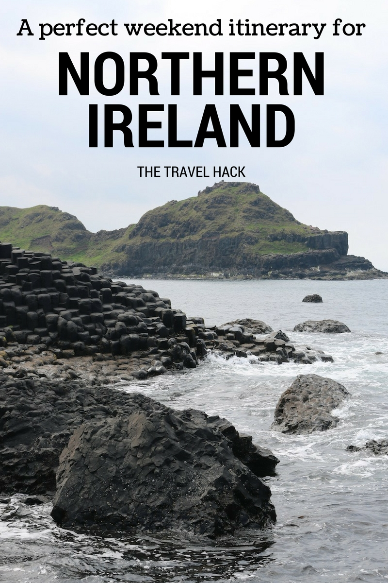 Weekend itinerary for Northern Ireland