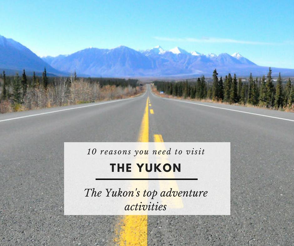 10-reasons-you-need-to-visit-the-yukon