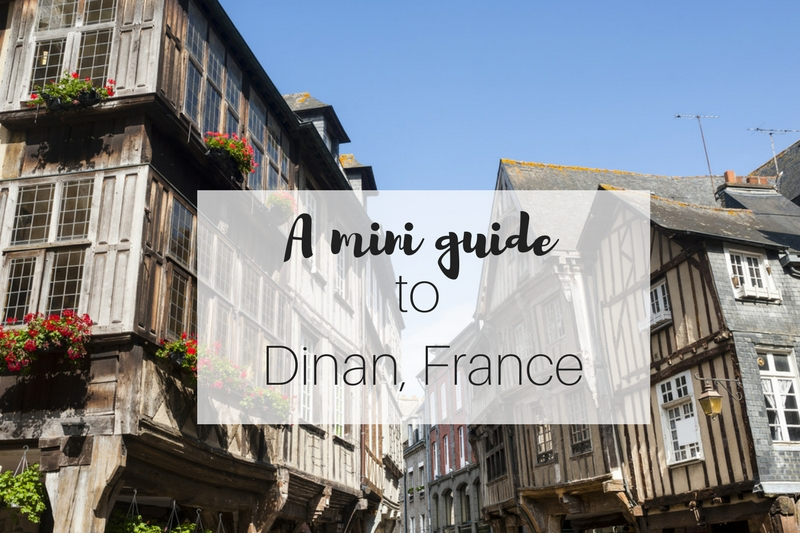 A mini guide to Dinan in Brittany, France