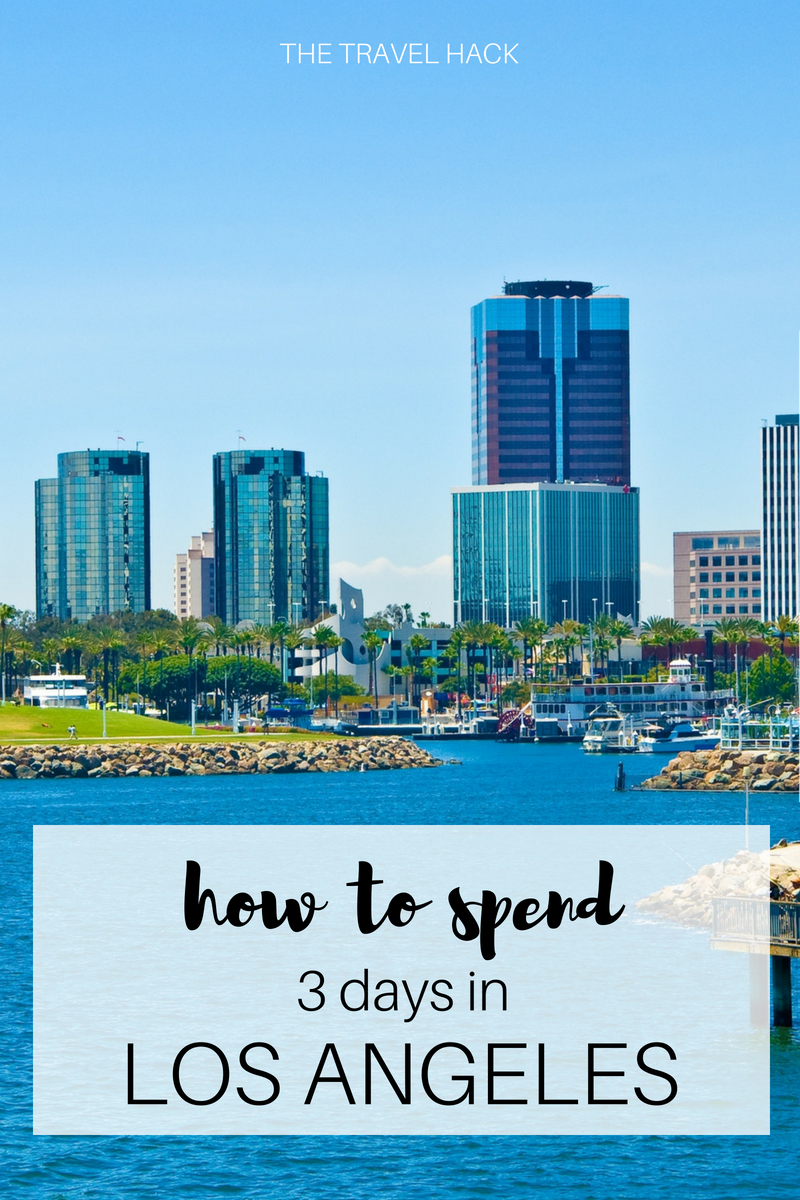 How to spend 3 days in LA: A 3 day LA itinerary