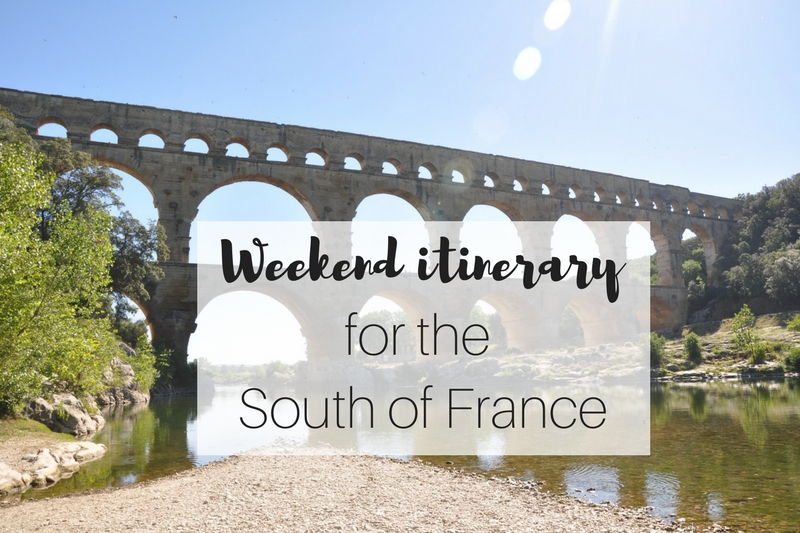 The Perfect Itinerary for a Weekend in Southern France