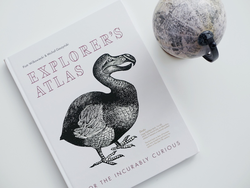 Explorer's Atlas: For the Incurably Curious
