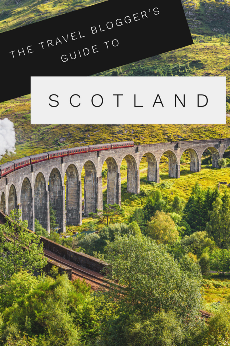 The Travel Blogger S Guide To Scotland